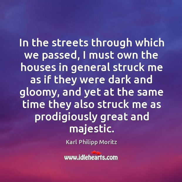 In the streets through which we passed, I must own the houses in general struck me as if they were Image