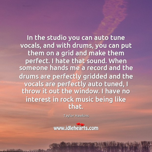 Image, In the studio you can auto tune vocals, and with drums, you