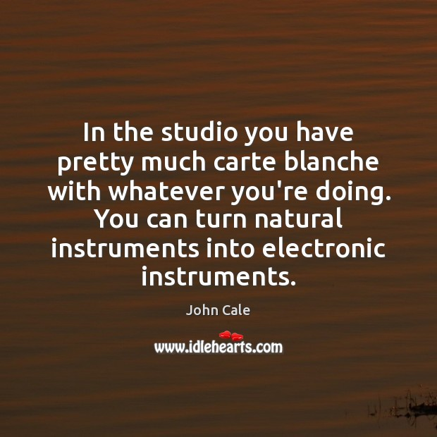 In the studio you have pretty much carte blanche with whatever you're Image
