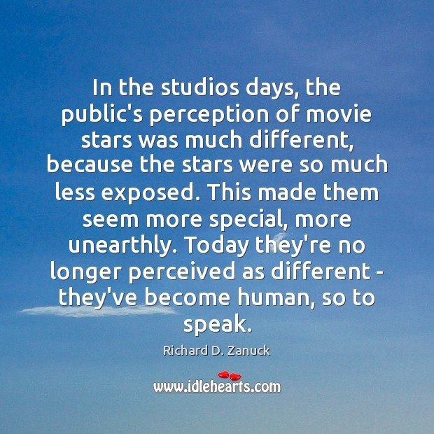 In the studios days, the public's perception of movie stars was much Image
