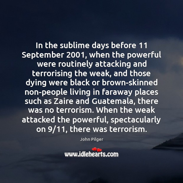 Image, In the sublime days before 11 September 2001, when the powerful were routinely attacking