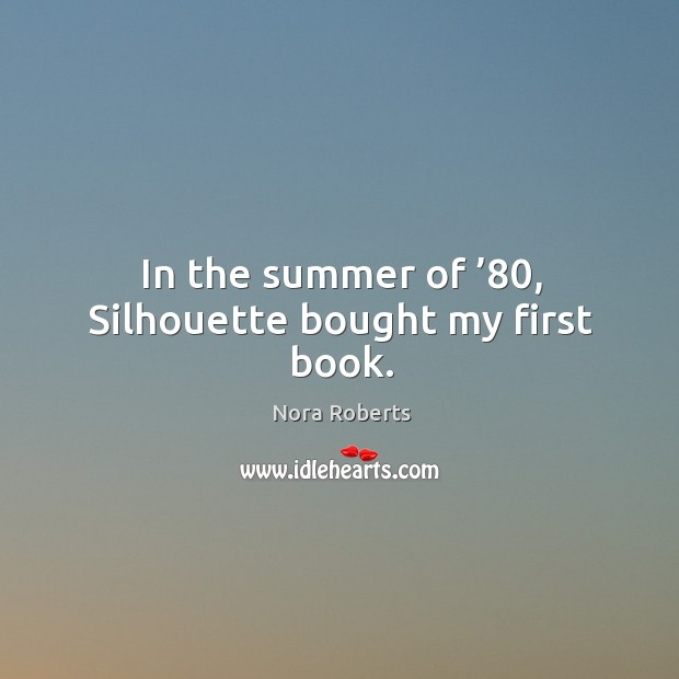 In the summer of '80, silhouette bought my first book. Image