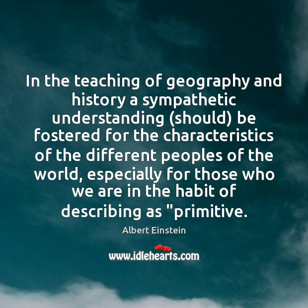 Image, In the teaching of geography and history a sympathetic understanding (should) be