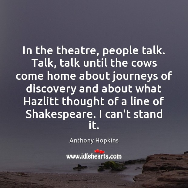 In the theatre, people talk. Talk, talk until the cows come home Image