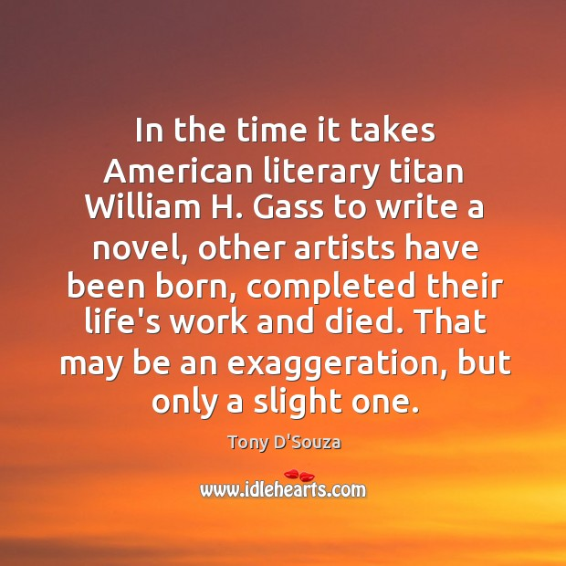 In the time it takes American literary titan William H. Gass to Image