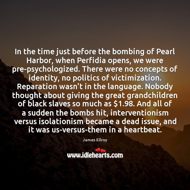 In the time just before the bombing of Pearl Harbor, when Perfidia Image