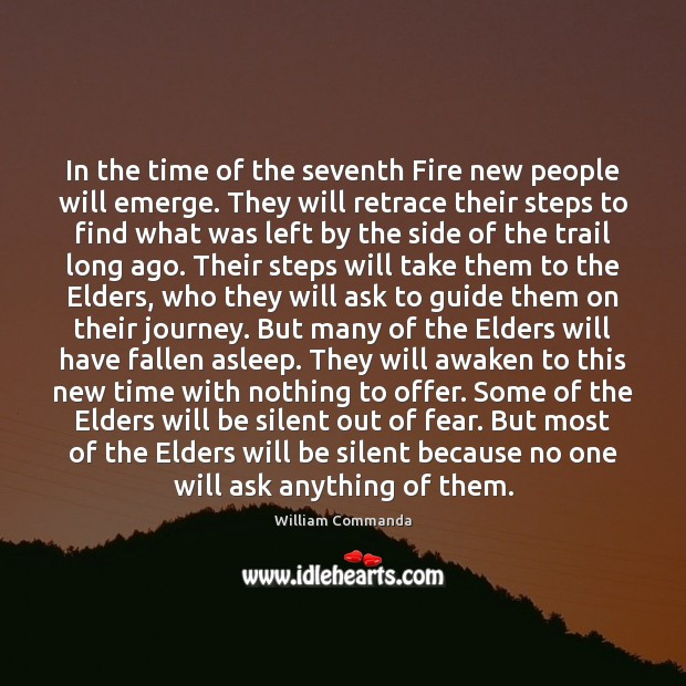 In the time of the seventh Fire new people will emerge. They Image
