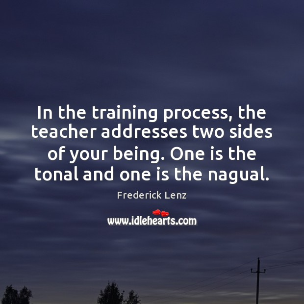 Image, In the training process, the teacher addresses two sides of your being.