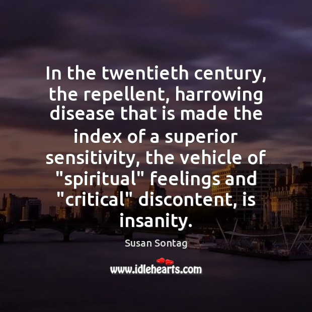 In the twentieth century, the repellent, harrowing disease that is made the Image