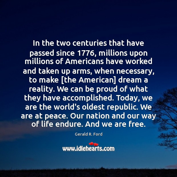 In the two centuries that have passed since 1776, millions upon millions of Proud Quotes Image