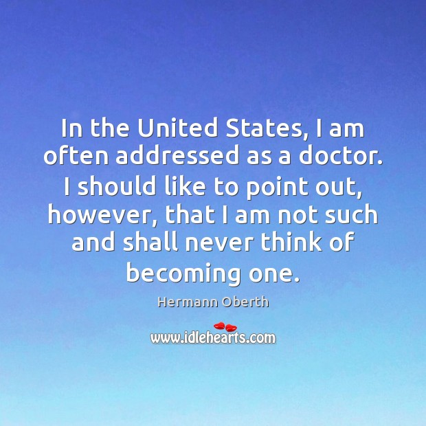 In the United States, I am often addressed as a doctor. I Image