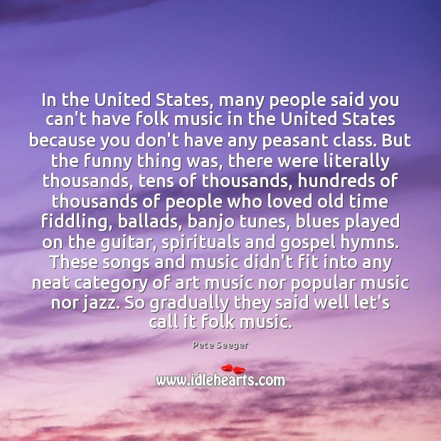 Image, In the United States, many people said you can't have folk music