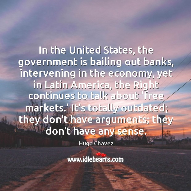 Image, In the United States, the government is bailing out banks, intervening in