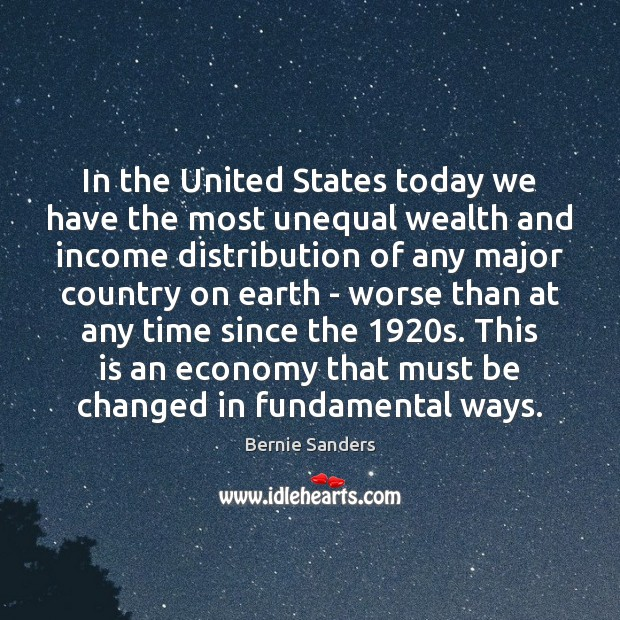 In the United States today we have the most unequal wealth and Income Quotes Image