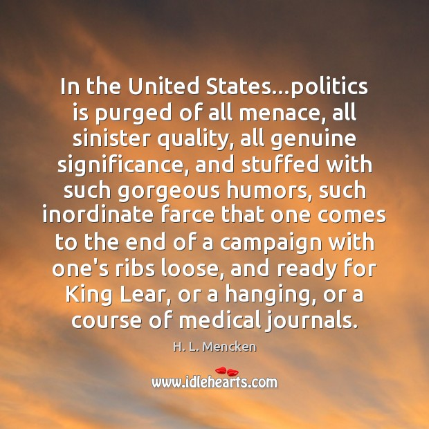 In the United States…politics is purged of all menace, all sinister Image