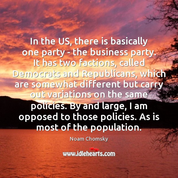 In the US, there is basically one party – the business party. Image