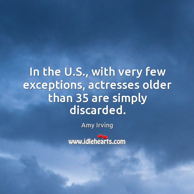 Image, In the u.s., with very few exceptions, actresses older than 35 are simply discarded.
