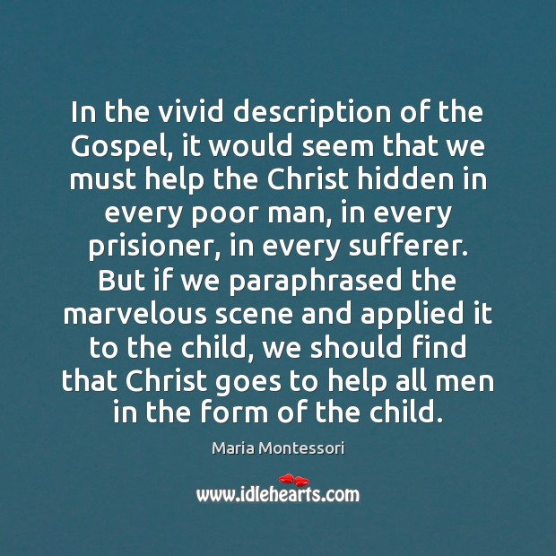 In the vivid description of the Gospel, it would seem that we Hidden Quotes Image