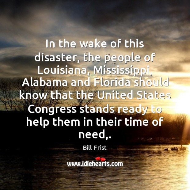 Image, In the wake of this disaster, the people of Louisiana, Mississippi, Alabama