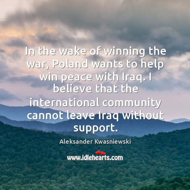 Image, In the wake of winning the war, Poland wants to help win