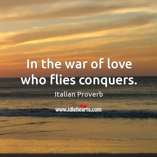 Image, In the war of love who flies conquers.