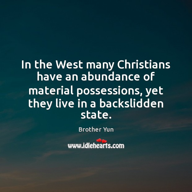 Image, In the West many Christians have an abundance of material possessions, yet