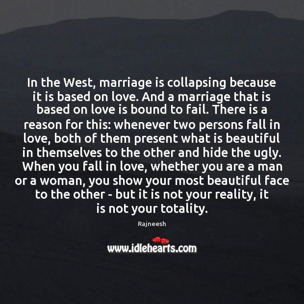 In the West, marriage is collapsing because it is based on love. Image