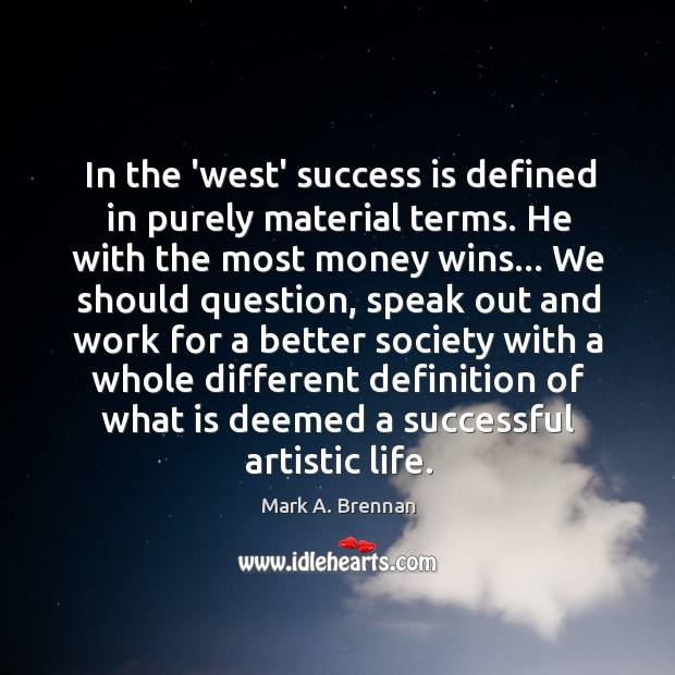 In the 'west' success is defined in purely material terms. He with Image