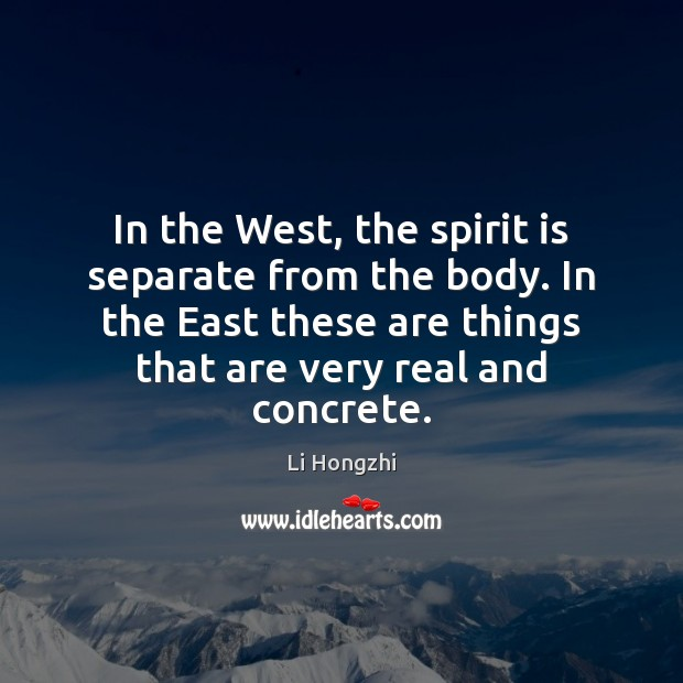 In the West, the spirit is separate from the body. In the Image