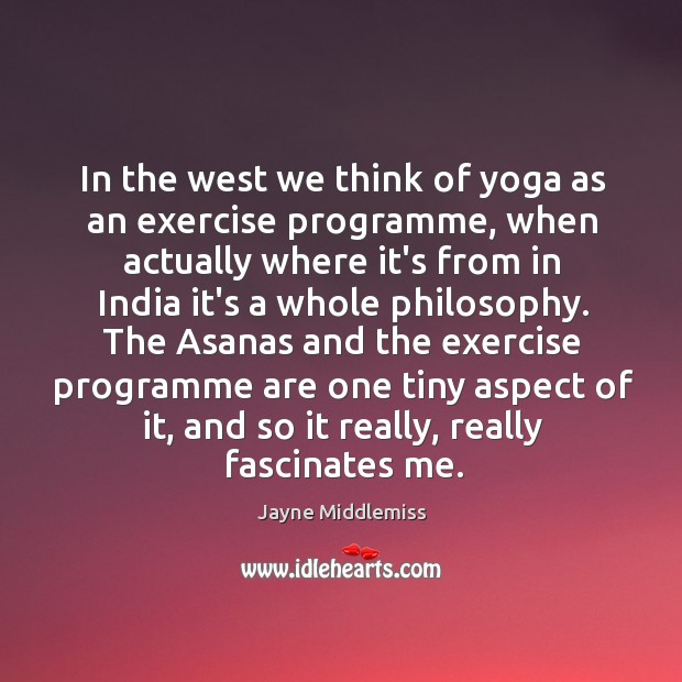 In the west we think of yoga as an exercise programme, when Image