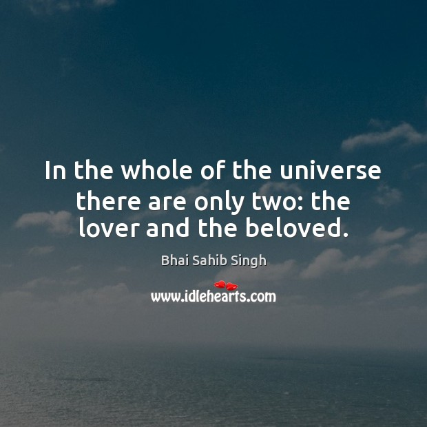 Image, In the whole of the universe there are only two: the lover and the beloved.
