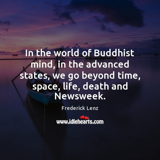 In the world of Buddhist mind, in the advanced states, we go Image