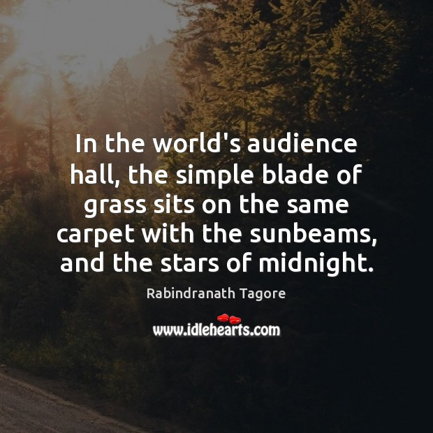In the world's audience hall, the simple blade of grass sits on Image