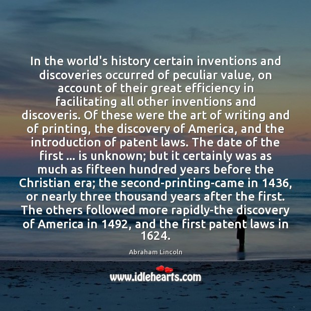 Image, In the world's history certain inventions and discoveries occurred of peculiar value,