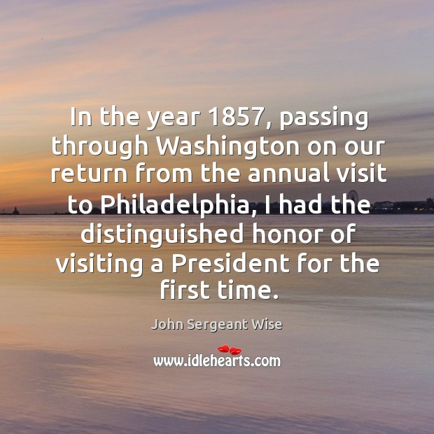 In the year 1857, passing through washington on our return from the annual visit to Image