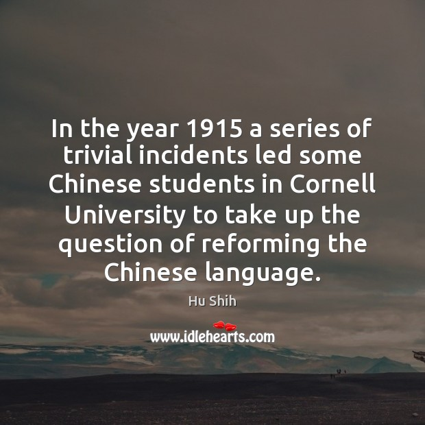 In the year 1915 a series of trivial incidents led some Chinese students Image