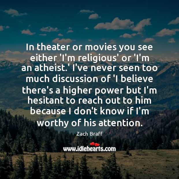 In theater or movies you see either 'I'm religious' or 'I'm an Image