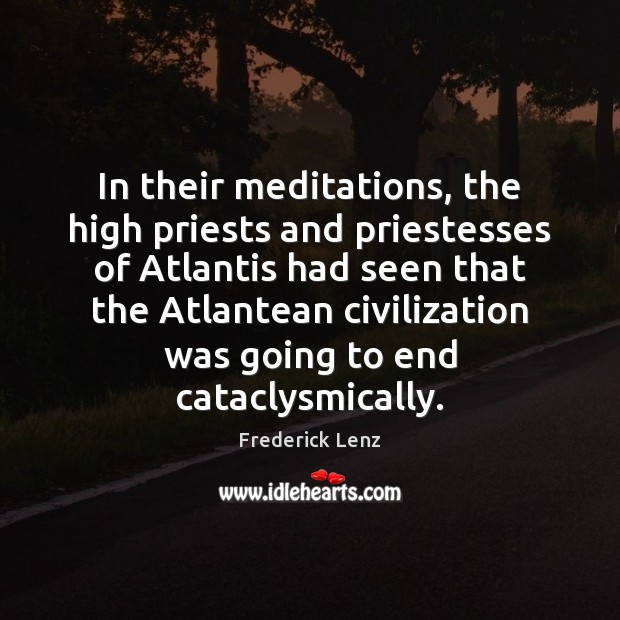 Image, In their meditations, the high priests and priestesses of Atlantis had seen