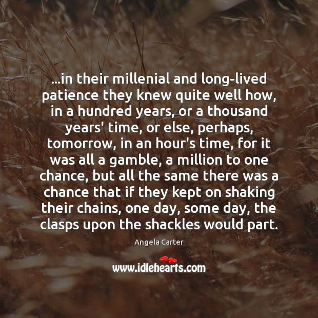 Image, …in their millenial and long-lived patience they knew quite well how, in