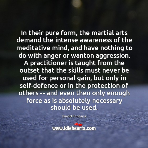 In their pure form, the martial arts demand the intense awareness of Image