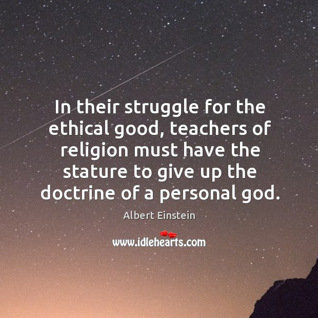 In their struggle for the ethical good, teachers of religion must have Image