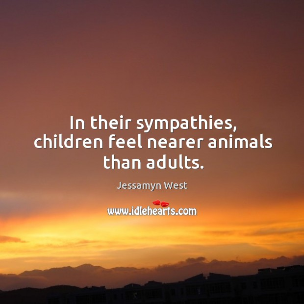 In their sympathies, children feel nearer animals than adults. Image