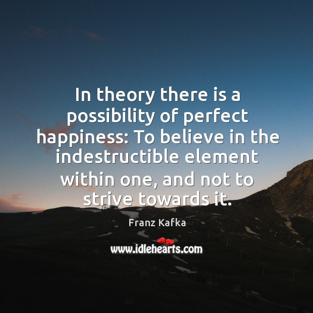 In theory there is a possibility of perfect happiness: Image