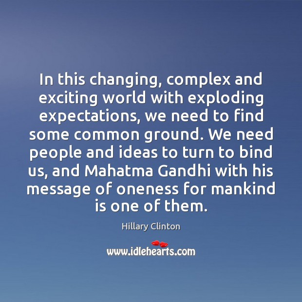 In this changing, complex and exciting world with exploding expectations, we need Image