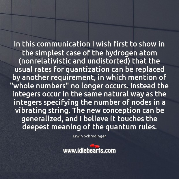 In this communication I wish first to show in the simplest case Erwin Schrodinger Picture Quote