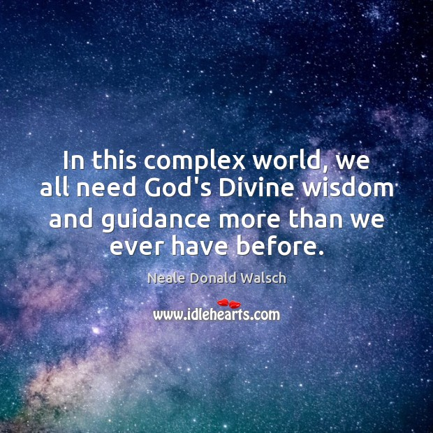 Image, In this complex world, we all need God's Divine wisdom and guidance