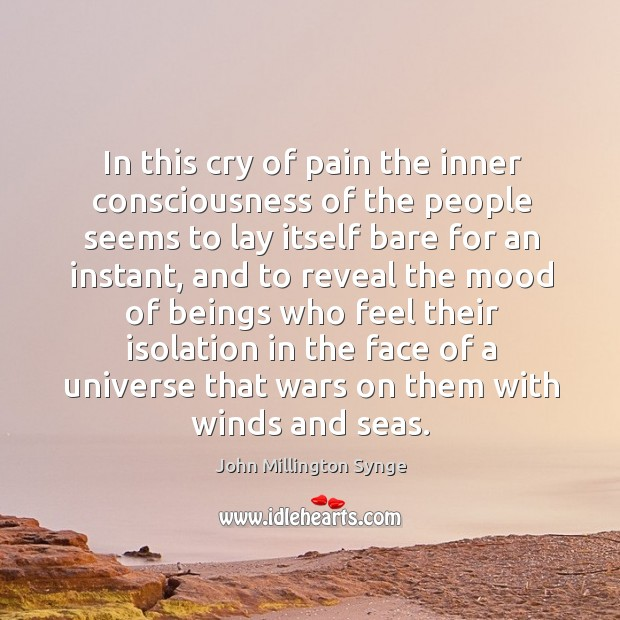 In this cry of pain the inner consciousness of the people seems to lay itself bare for an instant Image