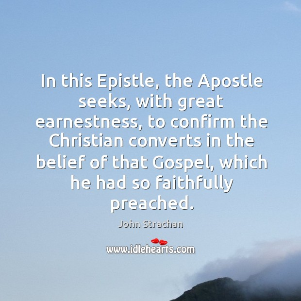 In this epistle, the apostle seeks, with great earnestness, to confirm the christian Image