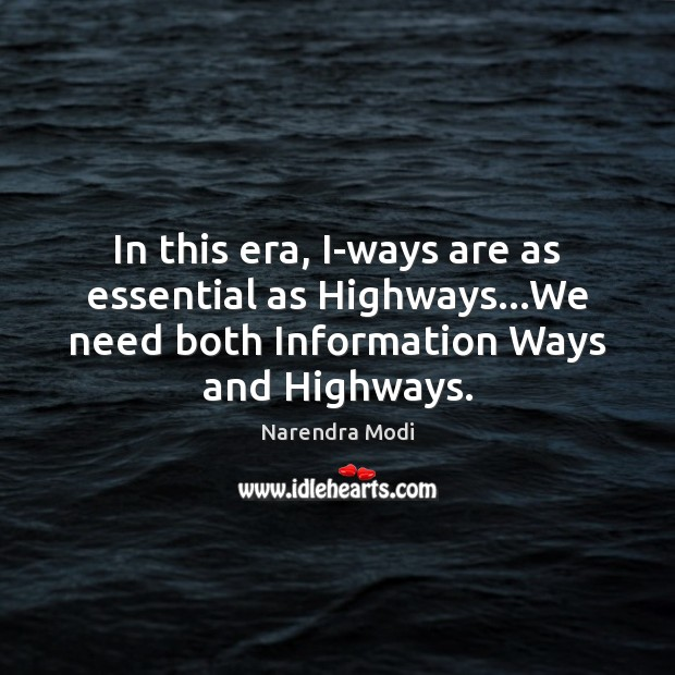 Image, In this era, I-ways are as essential as Highways…We need both
