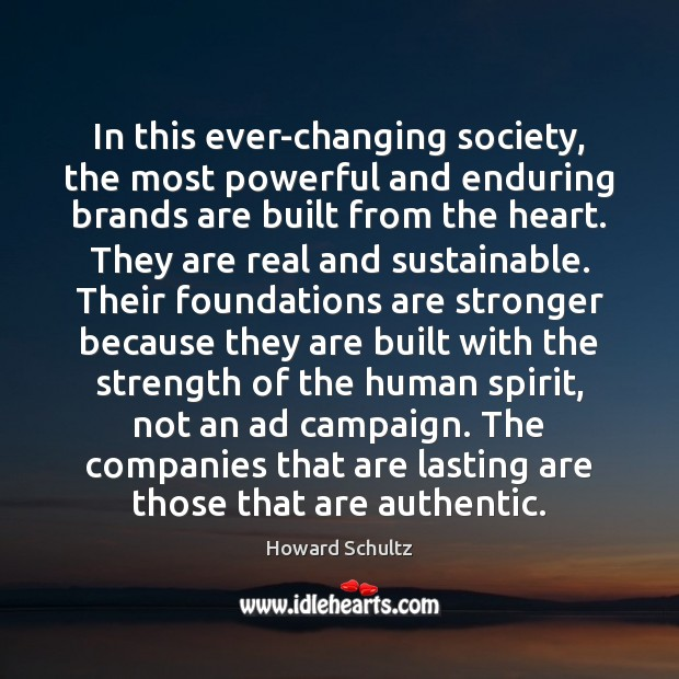 In this ever-changing society, the most powerful and enduring brands are built Image
